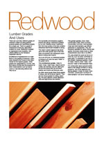 Redwood Grades and Uses is a colorful booklet that shows and describes the differences between the standard grades of redwood lumber. This link leads to a PDF file of the booklet.